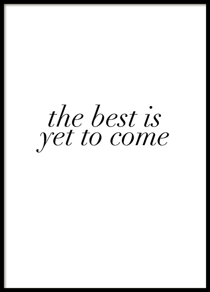 The Best is Yet to Come Affiche dans le groupe Affiches / Affiche citation chez Desenio AB (12005)