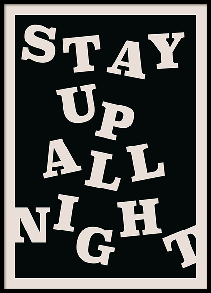 Stay up All Night Poster in der Gruppe Poster / Poster mit Sprüchen bei Desenio AB (12673)