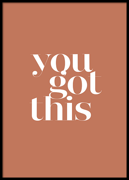 You Got This Poster in der Gruppe Poster / Poster mit Sprüchen / Motivationsbilder bei Desenio AB (13460)