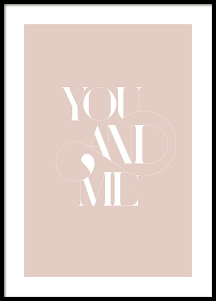 You and Me Decorative Poster in der Gruppe Poster / Typografie Poster / Typografie bei Desenio AB (14053)