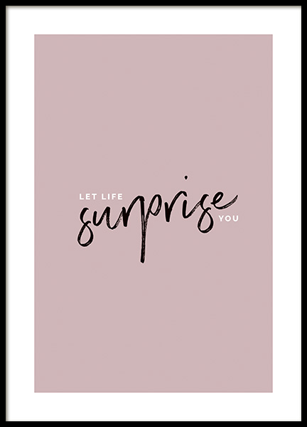 Let Life Surprise You Poster in de groep Posters / Posters met tekst / Motiverend bij Desenio AB (14270)