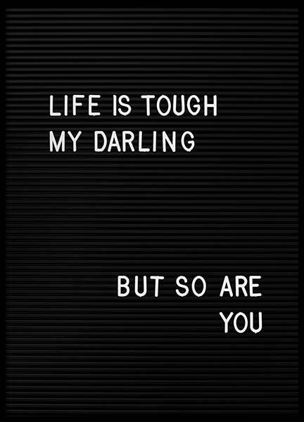 Life Is Tough My Darling  Poster in de groep Posters / Posters met tekst bij Desenio AB (2265)