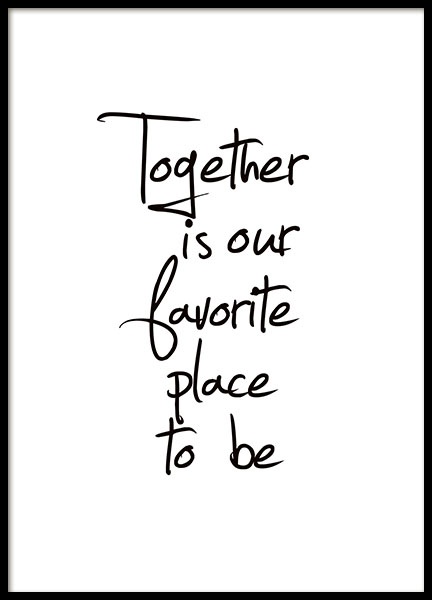 Poster en posters met tekst, Together is our favorite place to be