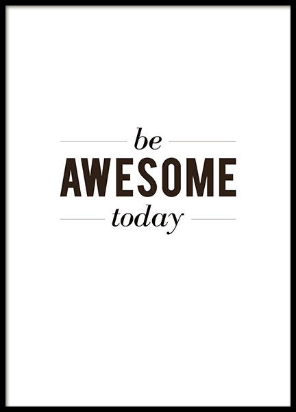 Zwart-witte prints en posters met tekst be awesome today