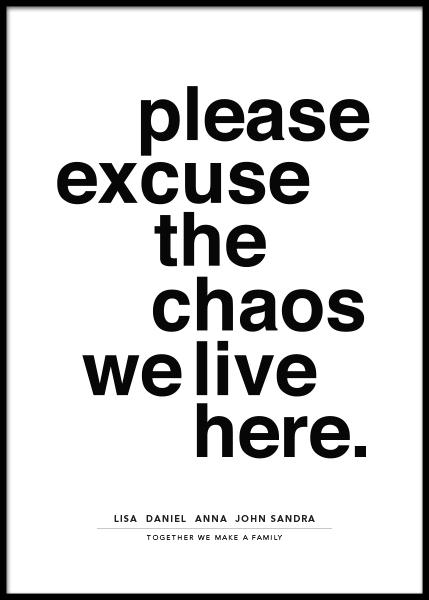 Please Excuse the Chaos Personal Poster in de groep Posters / Gepersonaliseerde posters bij Desenio AB (pp0014)